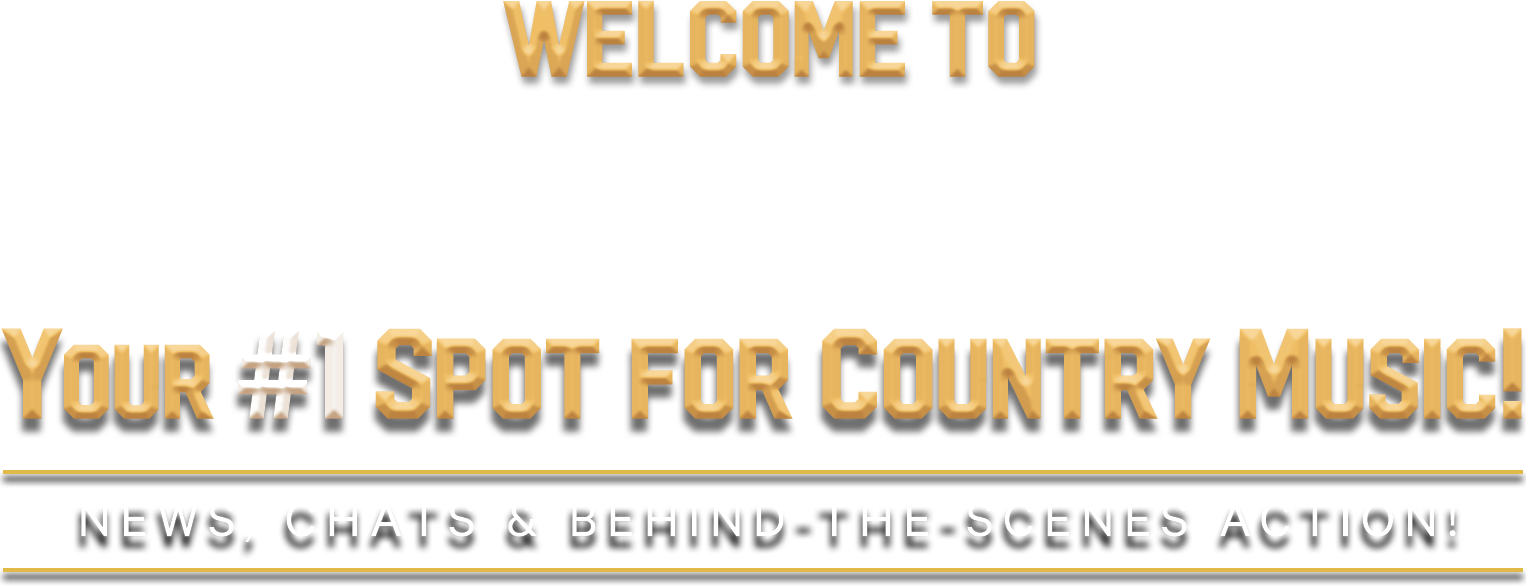 Welcome to Complete Country, your #1 spot for country music. News, Chats, & behind-the-scenes action.